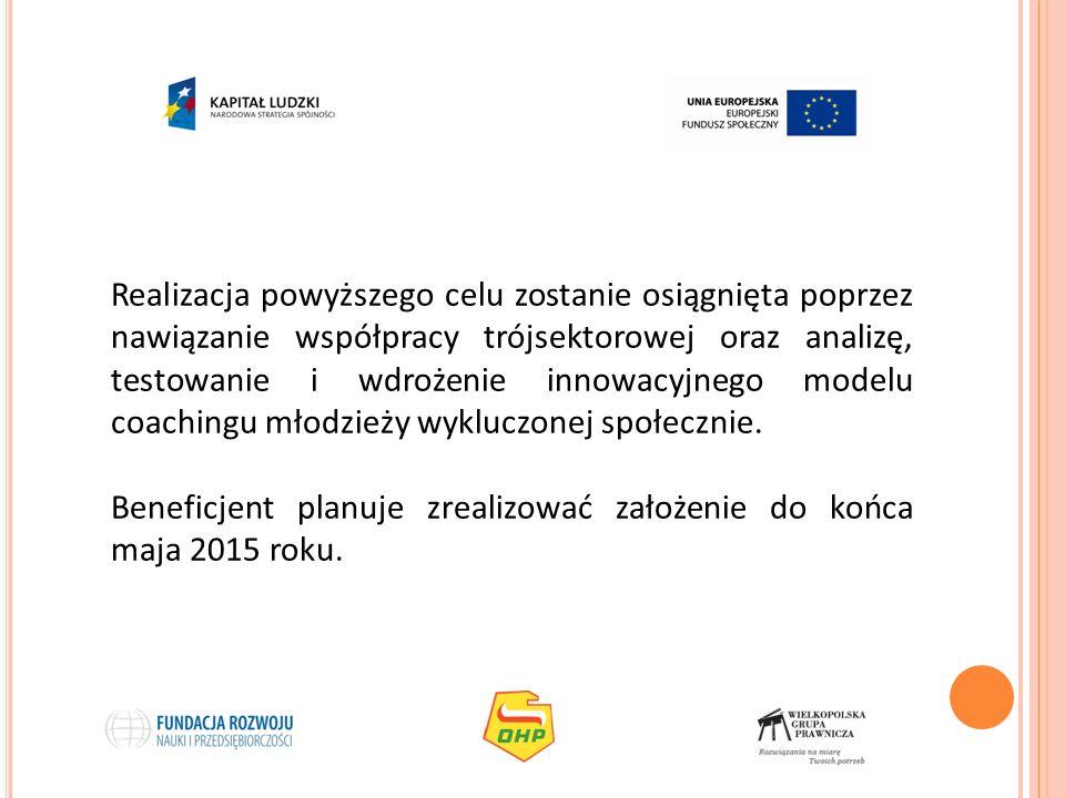 Realizacja powyższego celu zostanie osiągnięta poprzez nawiązanie współpracy trójsektorowej oraz analizę, testowanie i wdrożenie innowacyjnego modelu
