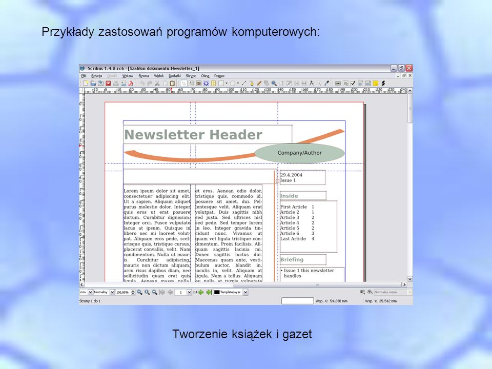 Tworzenie książek i gazet Przykłady zastosowań programów komputerowych:
