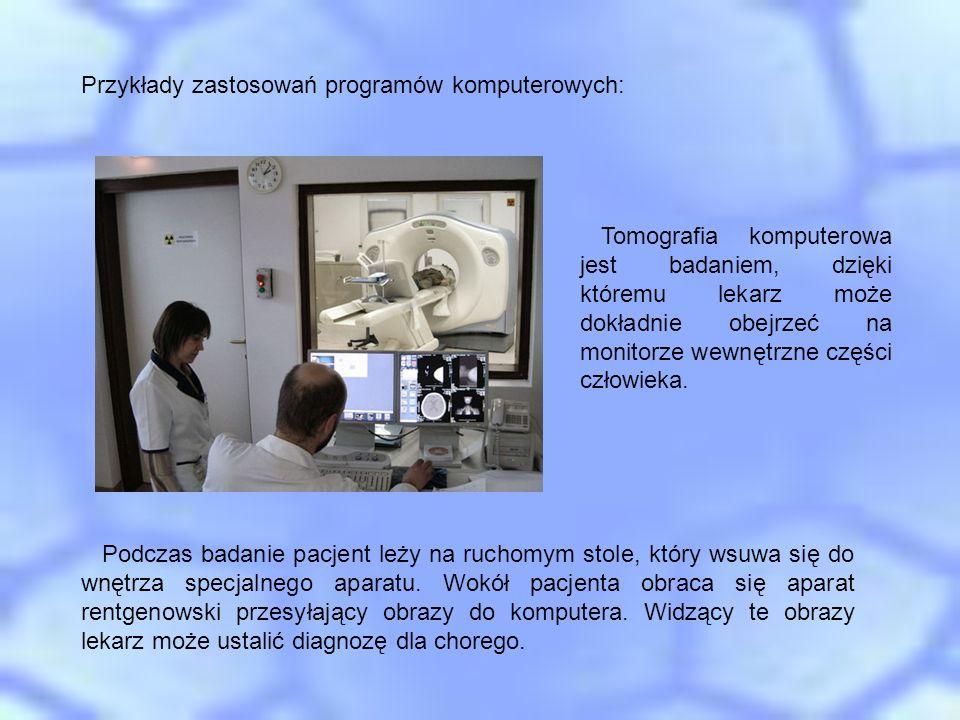Tomografia komputerowa jest badaniem, dzięki któremu lekarz może dokładnie obejrzeć na monitorze wewnętrzne części człowieka. Podczas badanie pacjent