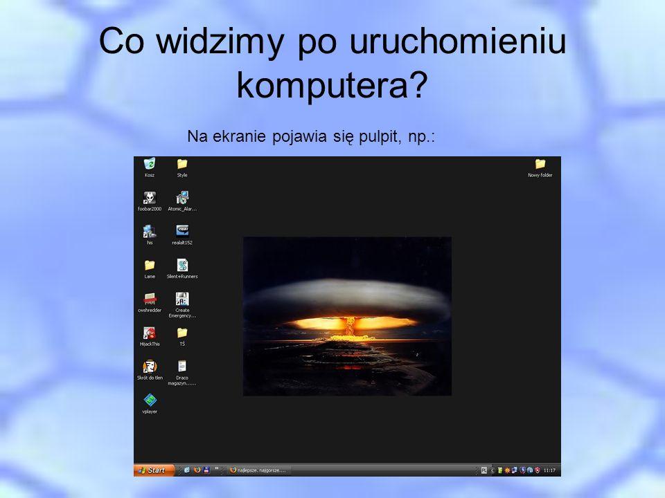 Co widzimy po uruchomieniu komputera? Na ekranie pojawia się pulpit, np.: