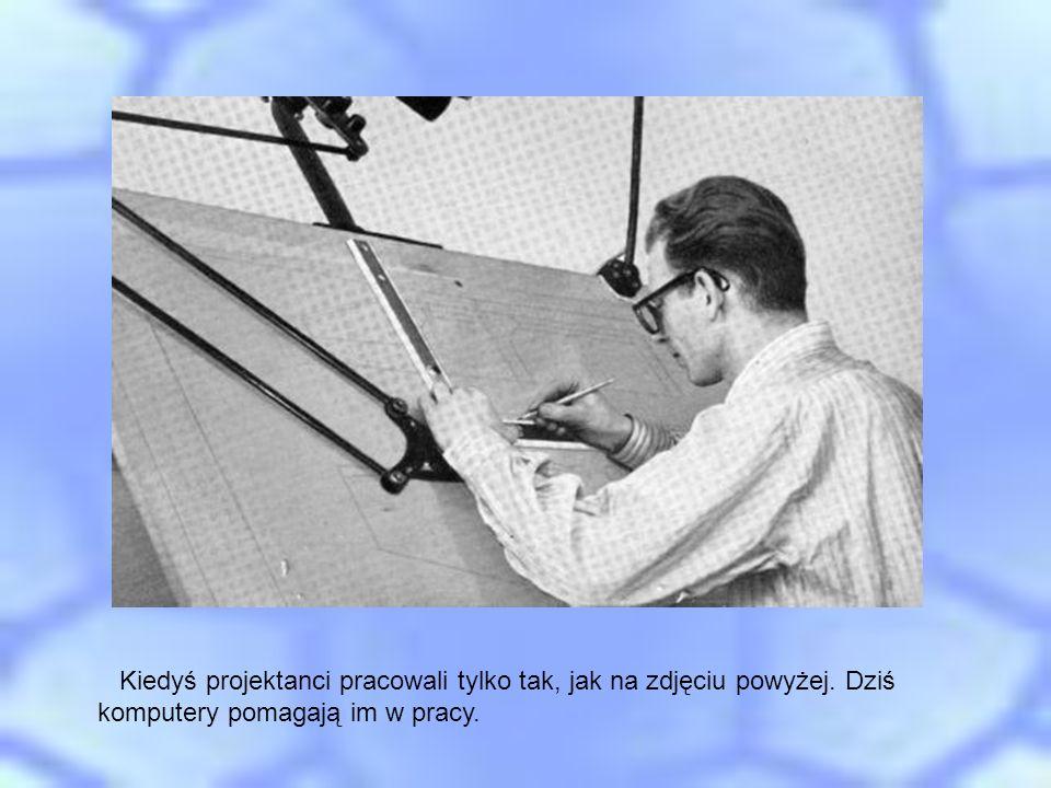 Kiedyś projektanci pracowali tylko tak, jak na zdjęciu powyżej. Dziś komputery pomagają im w pracy.