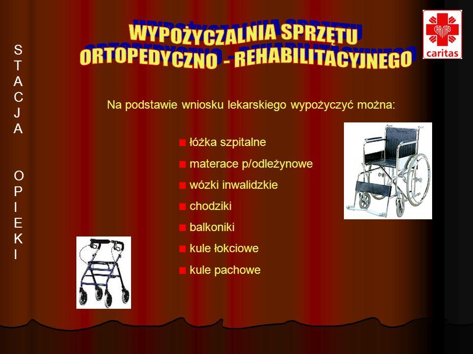 Na podstawie wniosku lekarskiego wypożyczyć można: łóżka szpitalne materace p/odleżynowe wózki inwalidzkie chodziki balkoniki kule łokciowe kule pacho