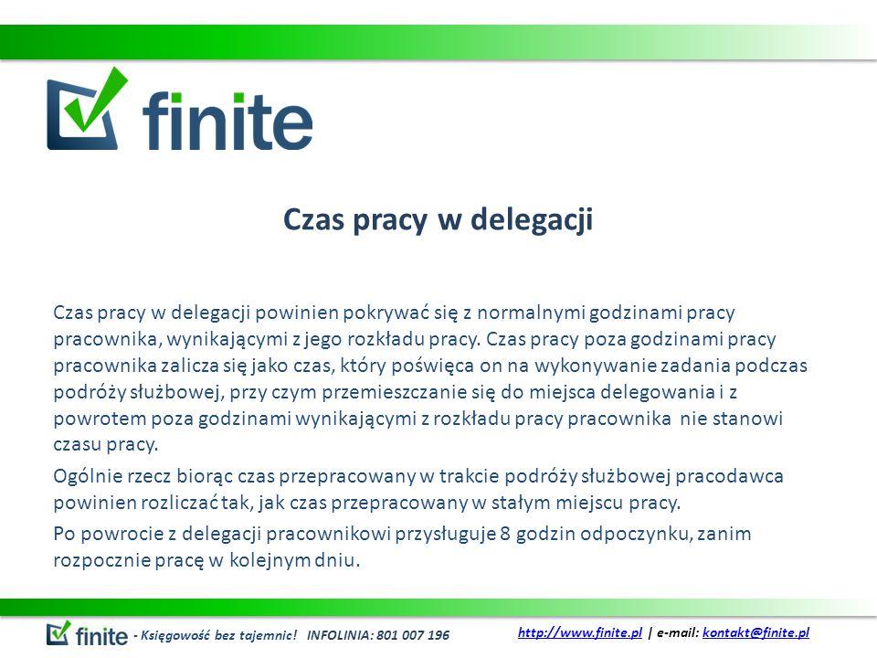 Czas pracy w delegacji Czas pracy w delegacji powinien pokrywać się z normalnymi godzinami pracy pracownika, wynikającymi z jego rozkładu pracy. Czas