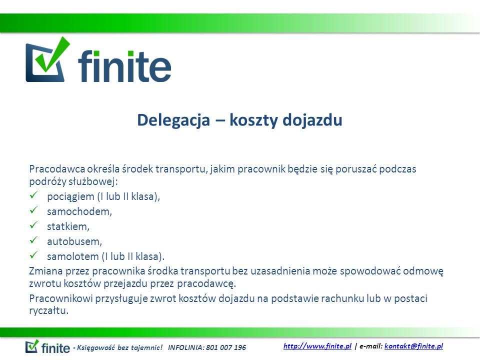 Delegacja – koszty dojazdu Pracodawca określa środek transportu, jakim pracownik będzie się poruszać podczas podróży służbowej: pociągiem (I lub II kl