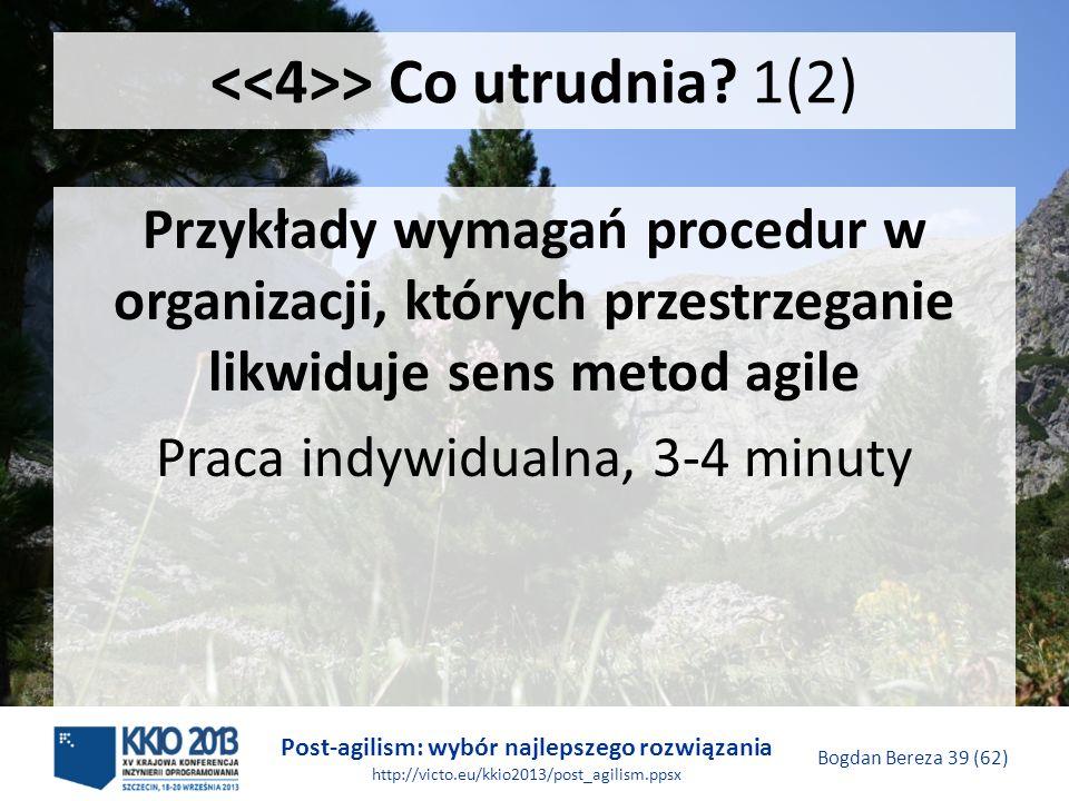 Post-agilism: wybór najlepszego rozwiązania http://victo.eu/kkio2013/post_agilism.ppsx Bogdan Bereza 39 (62) > Co utrudnia? 1(2) Przykłady wymagań pro