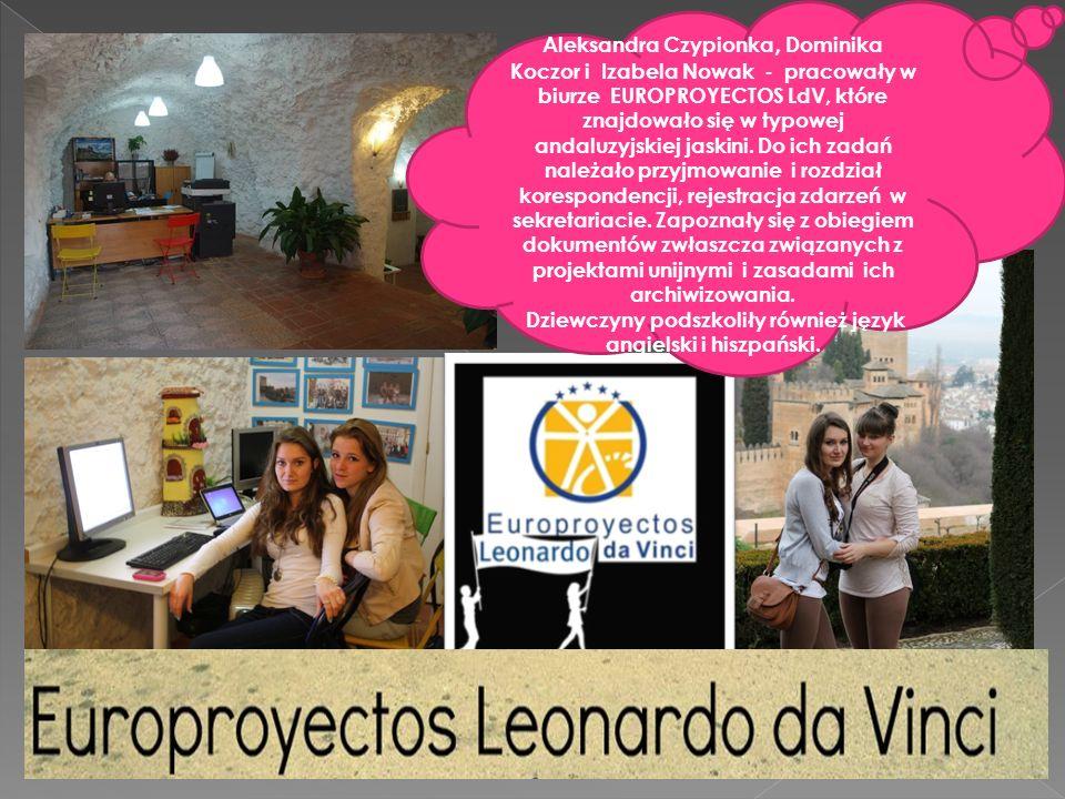 Aleksandra Czypionka, Dominika Koczor i Izabela Nowak - pracowały w biurze EUROPROYECTOS LdV, które znajdowało się w typowej andaluzyjskiej jaskini. D
