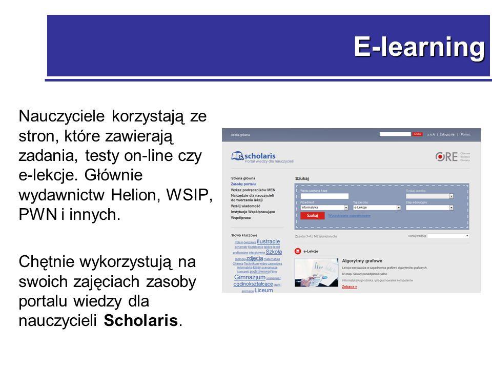 E-learning Nauczyciele korzystają ze stron, które zawierają zadania, testy on-line czy e-lekcje.