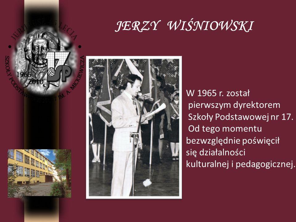 W 1965 r. został pierwszym dyrektorem Szkoły Podstawowej nr 17. Od tego momentu bezwzględnie poświęcił się działalności kulturalnej i pedagogicznej.