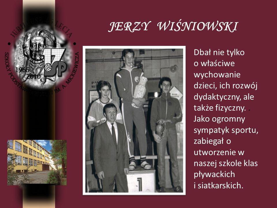 JERZY ĆWIKŁA Jerzy Ćwikła był to wspaniały człowiek.