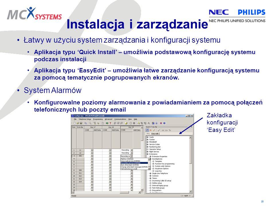 20 Instalacja i zarządzanie Łatwy w użyciu system zarządzania i konfiguracji systemu Aplikacja typu Quick Install – umożliwia podstawową konfigurację