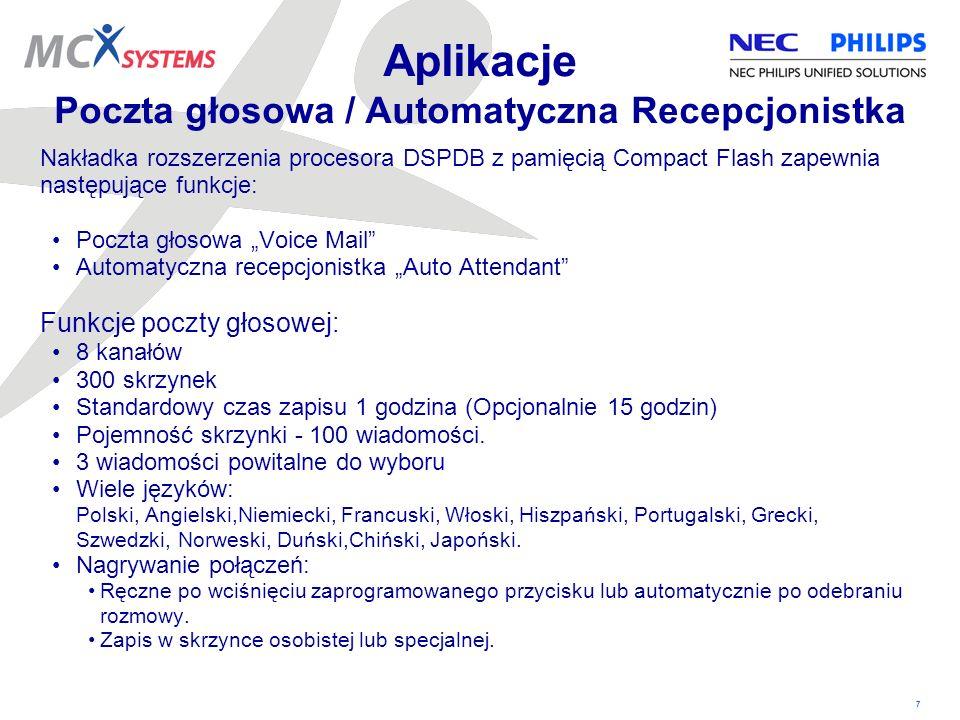 8 Aplikacje Automatyczna recepcjonistka Funkcje automatycznej recepcjonistki: 16 kanałów 48 zapowiedzi Automatyczna Recepcjonistka Automated Attendant Odbiera połączenie przychodzące, odtwarza zapowiedź i pozwala użytkownikowi na wybranie numeru wewnętrznego lub grupy numerów.