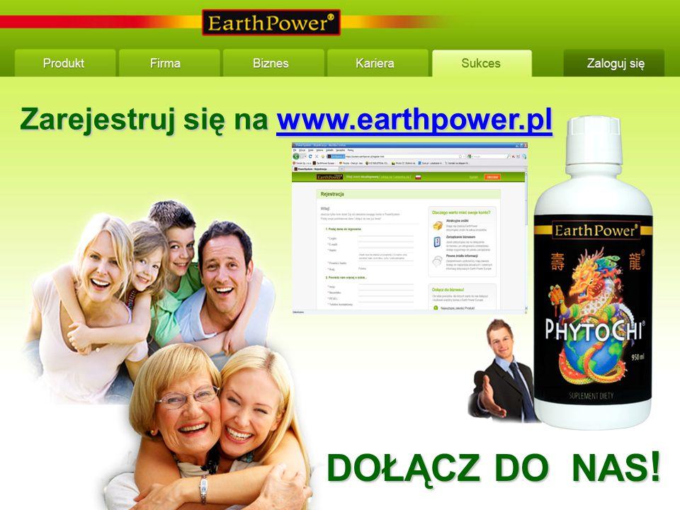DOŁĄCZ DO NAS ! Zarejestruj się na www.earthpower.pl www.earthpower.pl