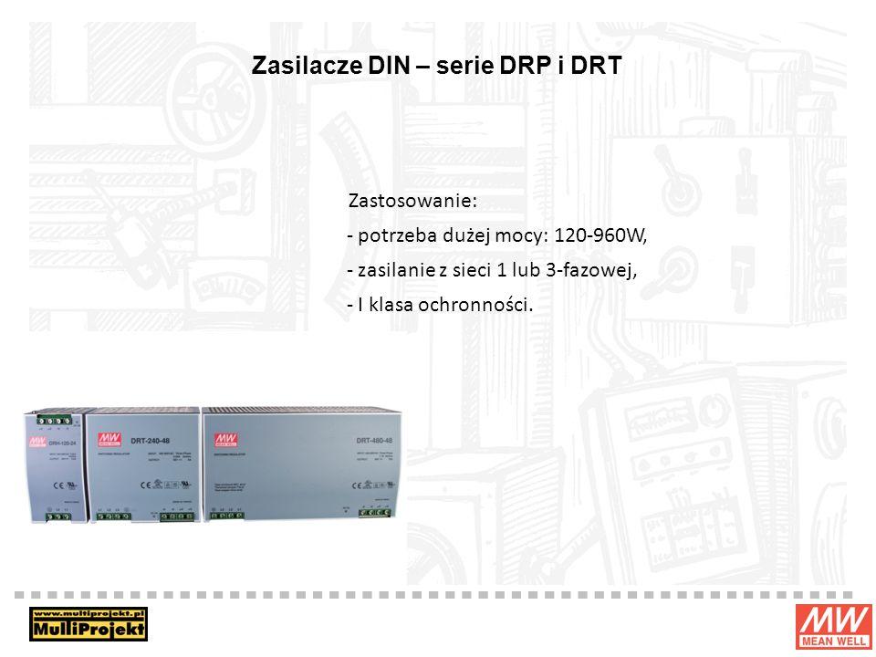 Zasilacze DIN – serie DRP i DRT Zastosowanie: - potrzeba dużej mocy: 120-960W, - zasilanie z sieci 1 lub 3-fazowej, - I klasa ochronności.