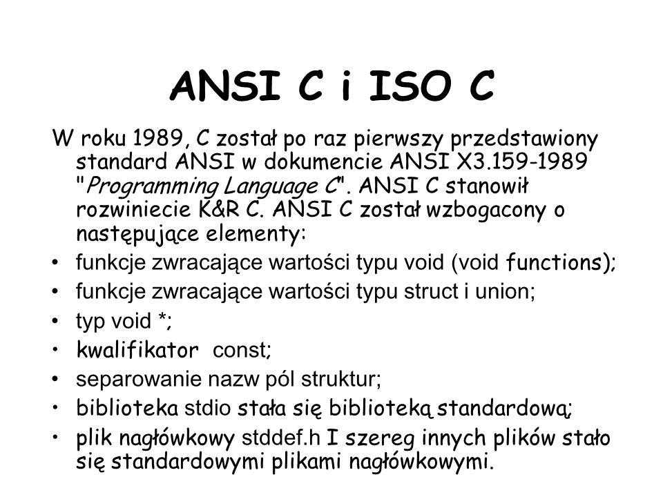ANSI C i ISO C W roku 1989, C został po raz pierwszy przedstawiony standard ANSI w dokumencie ANSI X3.159-1989
