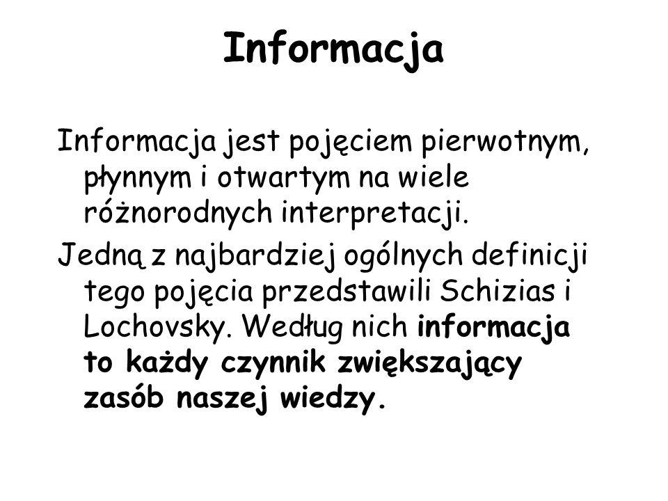 Informacja Informacja jest pojęciem pierwotnym, płynnym i otwartym na wiele różnorodnych interpretacji. Jedną z najbardziej ogólnych definicji tego po
