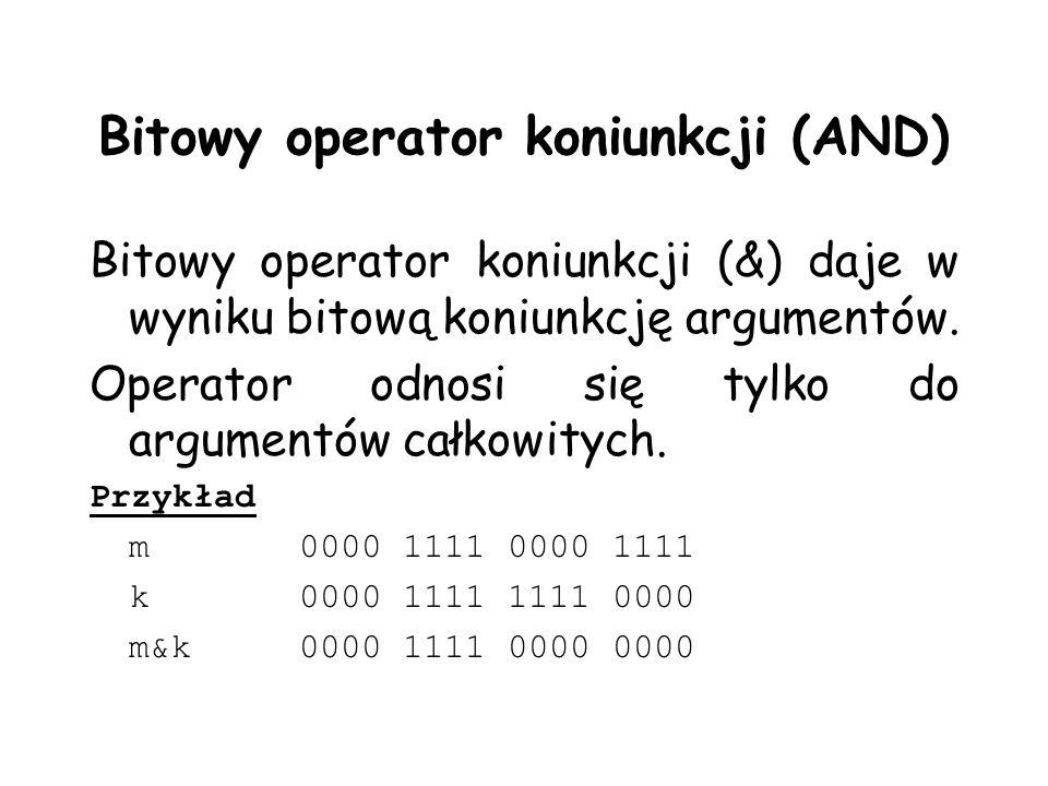 Bitowy operator koniunkcji (AND) Bitowy operator koniunkcji (&) daje w wyniku bitową koniunkcję argumentów. Operator odnosi się tylko do argumentów ca
