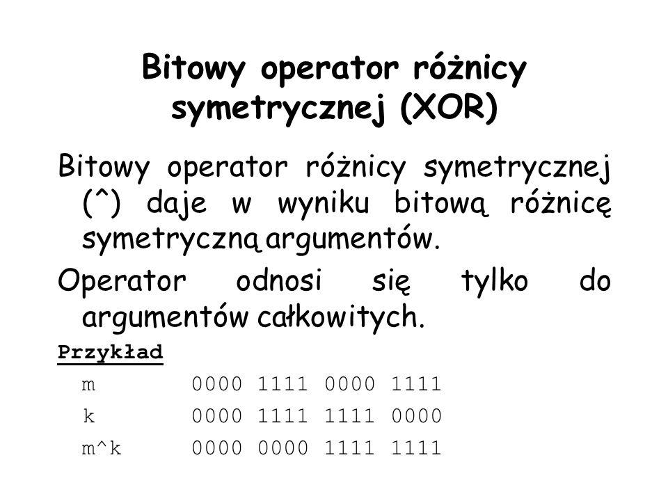 Bitowy operator różnicy symetrycznej (XOR) Bitowy operator różnicy symetrycznej (^) daje w wyniku bitową różnicę symetryczną argumentów.
