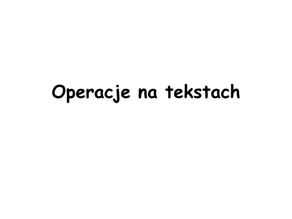 Operacje na tekstach
