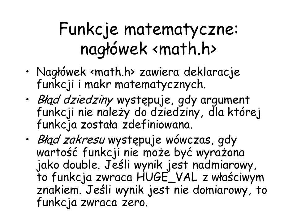 Funkcje matematyczne: nagłówek Nagłówek zawiera deklaracje funkcji i makr matematycznych.