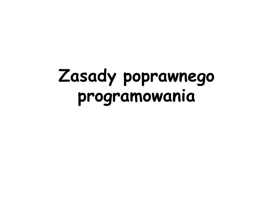 Zasady poprawnego programowania
