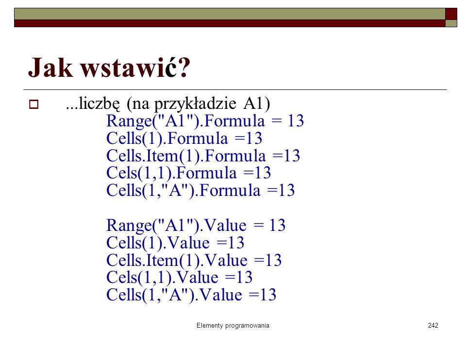 Elementy programowania242 Jak wstawić?...liczbę (na przykładzie A1) Range(