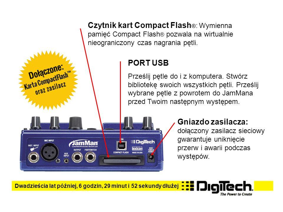 Czytnik kart Compact Flash ® : Wymienna pamięć Compact Flash ® pozwala na wirtualnie nieograniczony czas nagrania pętli.
