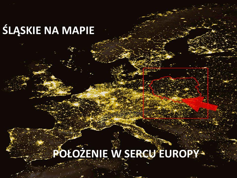 ŚLĄSKIE NA MAPIE POŁOŻENIE W SERCU EUROPY