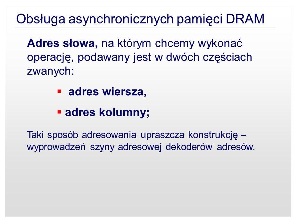 Adres słowa, na którym chcemy wykonać operację, podawany jest w dwóch częściach zwanych: adres wiersza, adres kolumny; Taki sposób adresowania upraszc