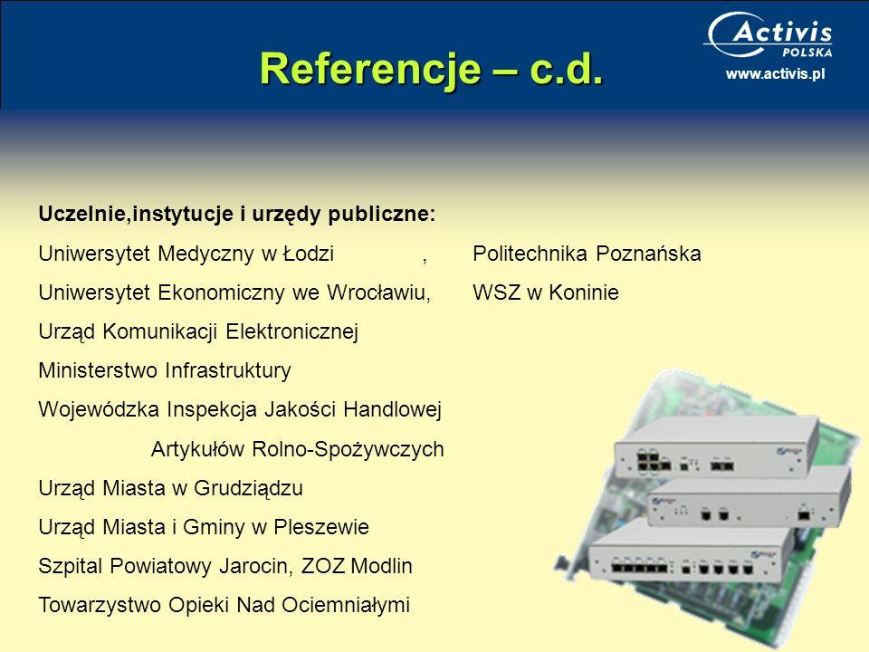 www.activis.pl Referencje – c.d. Uczelnie,instytucje i urzędy publiczne: Uniwersytet Medyczny w Łodzi, Politechnika Poznańska Uniwersytet Ekonomiczny