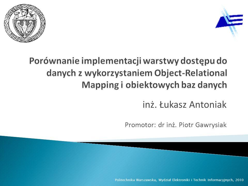 inż. Łukasz Antoniak Promotor: dr inż. Piotr Gawrysiak Politechnika Warszawska, Wydział Elektroniki i Technik Informacyjnych, 2010