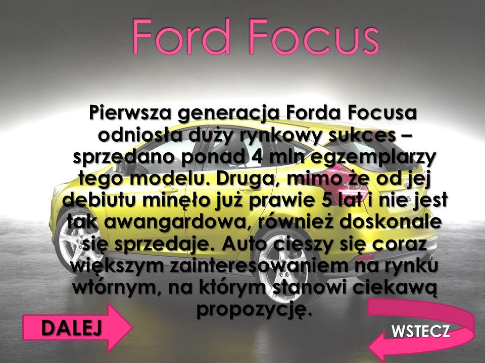 Pierwsza generacja Forda Focusa odniosła duży rynkowy sukces – sprzedano ponad 4 mln egzemplarzy tego modelu.