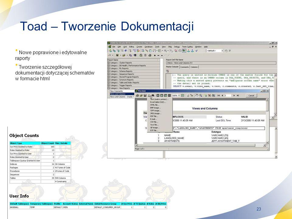 23 Toad – Tworzenie Dokumentacji Nowe poprawione i edytowalne raporty Tworzenie szczegółowej dokumentacji dotyczącej schematów w formacie html