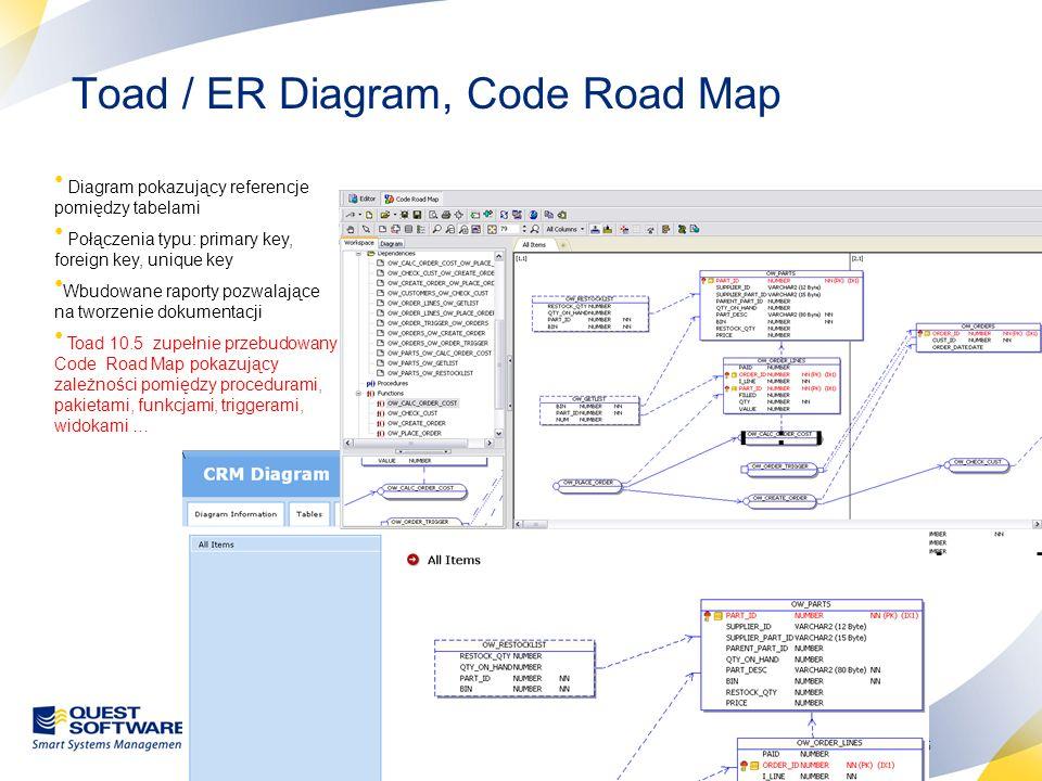 7 Toad / Debugger Praca krokowa Dzięki użyciu warunkowych break point kontroluje gdzie, kiedy i dlaczego kod zatrzymuje się Ustawienie watch pozwala zobaczyć i zmodyfikować wartości zmiennych Debugowanie SQL, PL/SQL i Java External Debugging - Debugowanie kodu z zewnętrznych aplikacji Toad 10.5 Auto Debugging