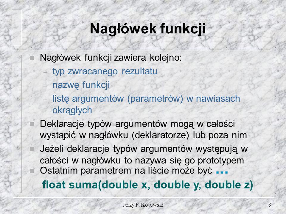Jerzy F.Kotowski4 Nagłówek funkcji c.d.
