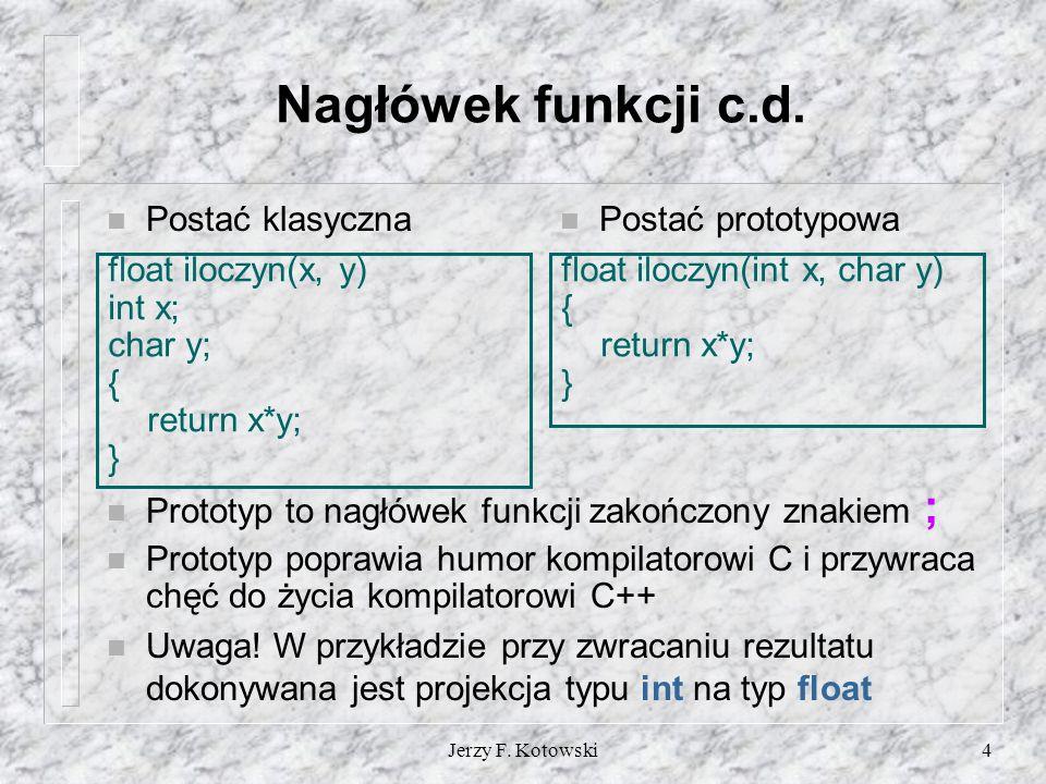 Jerzy F. Kotowski4 Nagłówek funkcji c.d.