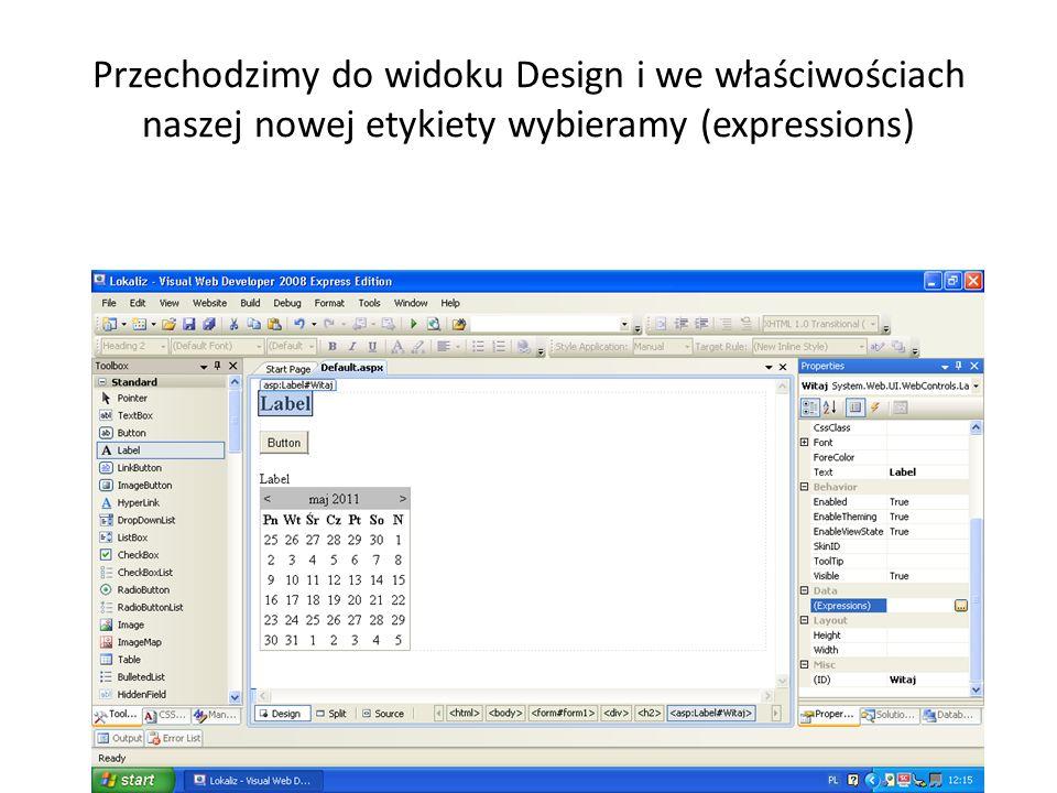 Przechodzimy do widoku Design i we właściwościach naszej nowej etykiety wybieramy (expressions)