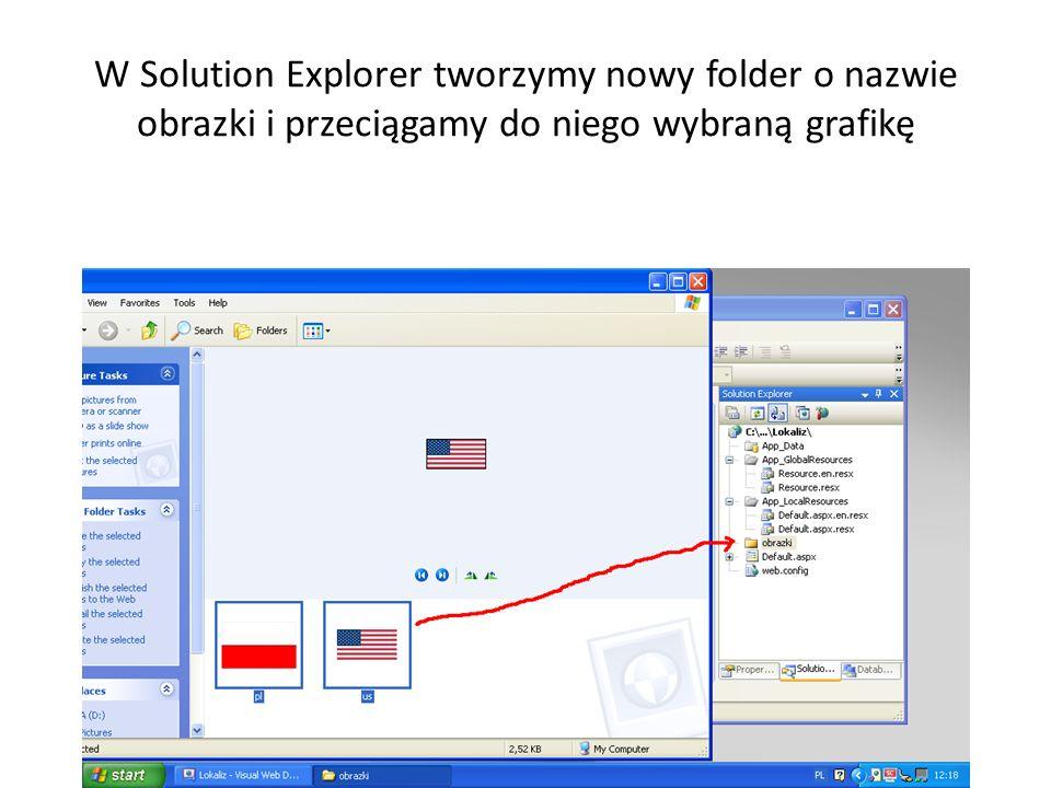 W Solution Explorer tworzymy nowy folder o nazwie obrazki i przeciągamy do niego wybraną grafikę