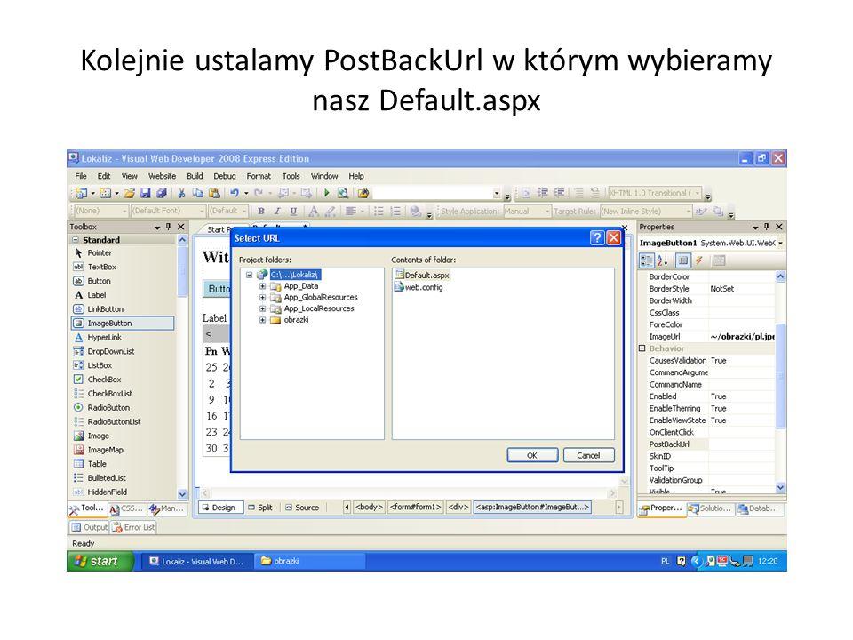 Kolejnie ustalamy PostBackUrl w którym wybieramy nasz Default.aspx
