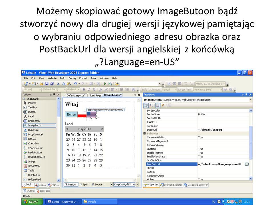 Możemy skopiować gotowy ImageButoon bądź stworzyć nowy dla drugiej wersji językowej pamiętając o wybraniu odpowiedniego adresu obrazka oraz PostBackUrl dla wersji angielskiej z końcówką Language=en-US