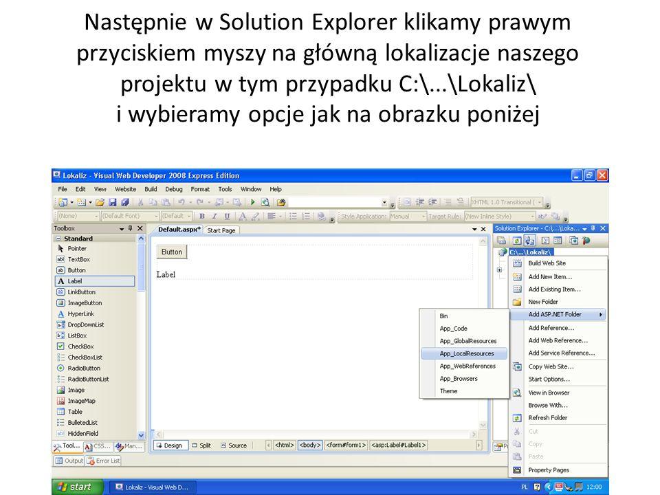Następnie w Solution Explorer klikamy prawym przyciskiem myszy na główną lokalizacje naszego projektu w tym przypadku C:\...\Lokaliz\ i wybieramy opcje jak na obrazku poniżej