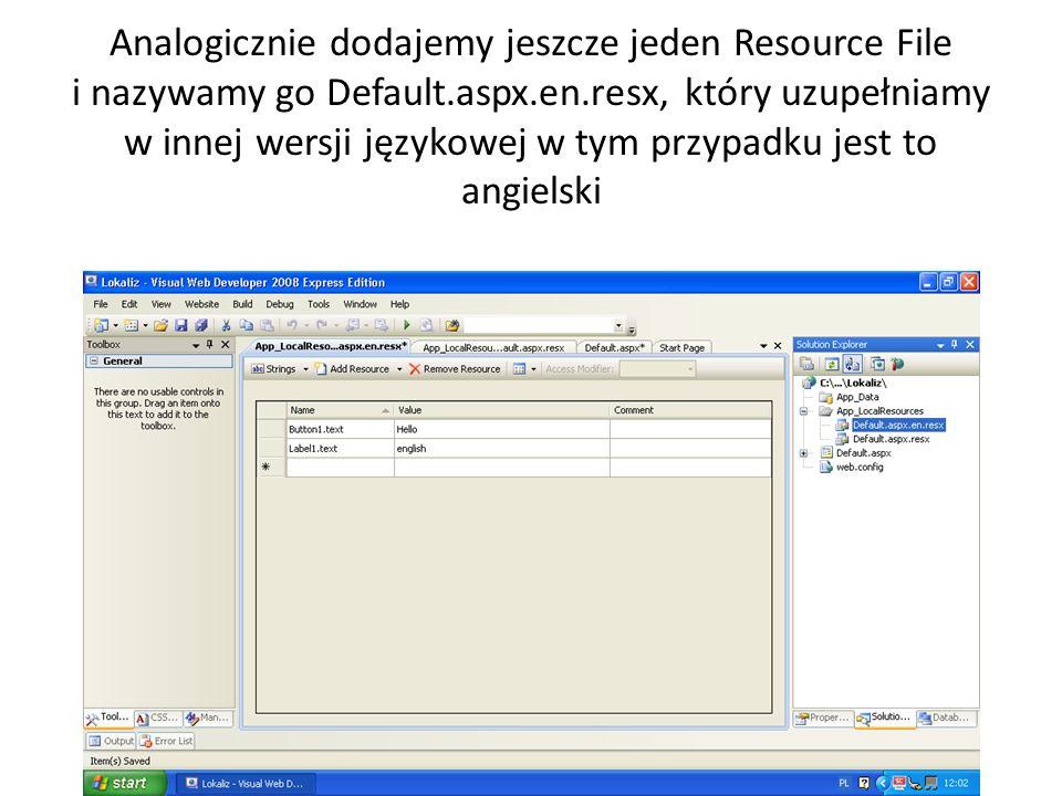 Analogicznie dodajemy jeszcze jeden Resource File i nazywamy go Default.aspx.en.resx, który uzupełniamy w innej wersji językowej w tym przypadku jest to angielski