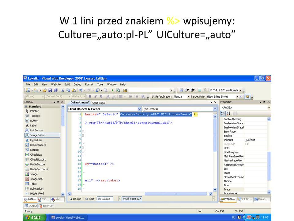 W 1 lini przed znakiem %> wpisujemy: Culture=auto:pl-PL UICulture=auto