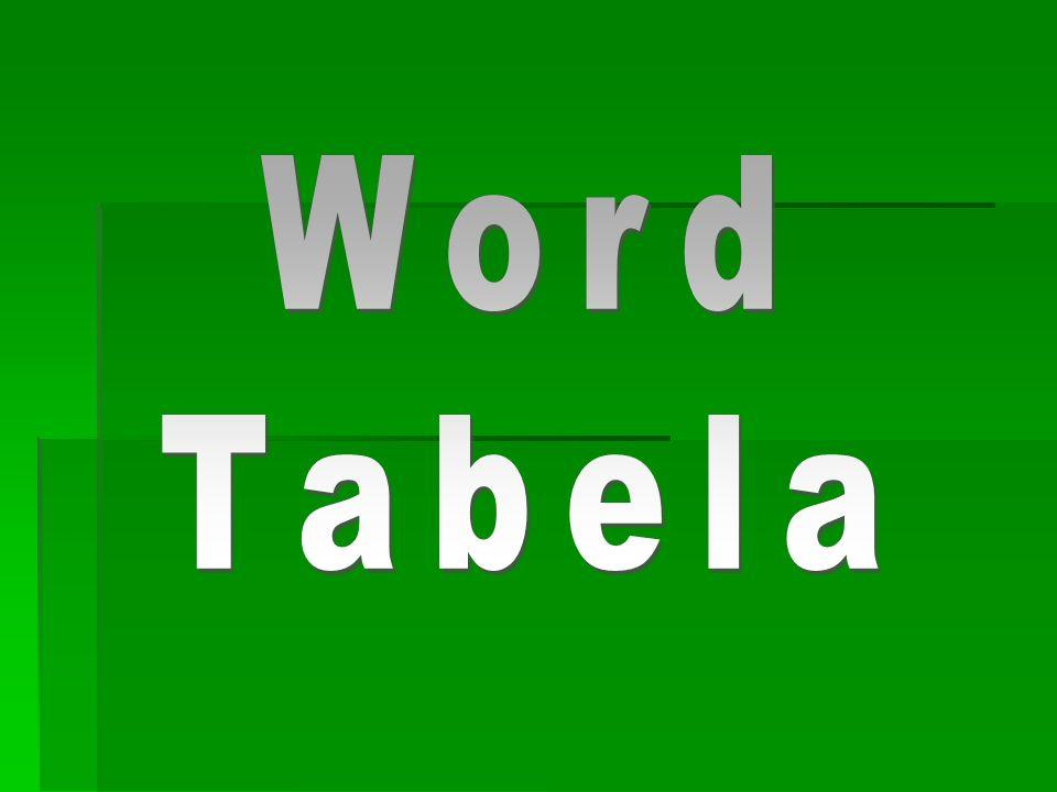 Menu MS Word- tabele- wstawianie i formatowanie MS Word- tabele- wstawianie i formatowanie MS Word- tabele- wstawianie i formatowanie MS Word- tabele- wstawianie i formatowanie MS Word- tabele- zmienianie, auto formatowanie, formuły, sortowanie MS Word- tabele- zmienianie, auto formatowanie, formuły, sortowanie Ćwiczenia sprawdzające Ćwiczenia sprawdzające Ćwiczenia sprawdzające Ćwiczenia sprawdzające