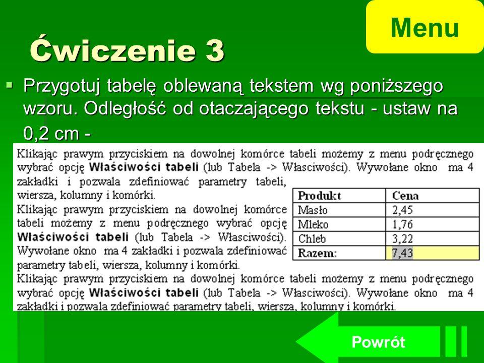 Ćwiczenie 2 Dane w tabeli- posortuj: a) alfabetycznie wg. nazwisk – rosnąco b) wg. daty urodzenia od namłodszego do najstarszego c) wg. oceny od najgo