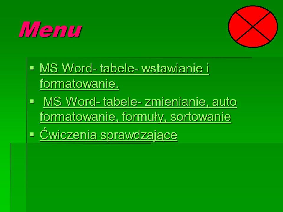 Menu MS Word- tabele- wstawianie i formatowanie.MS Word- tabele- wstawianie i formatowanie.