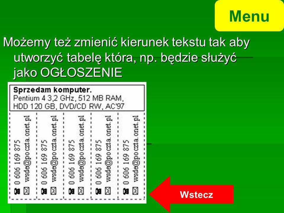 Możemy też zmienić kierunek tekstu tak aby utworzyć tabelę która, np.