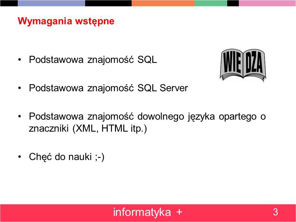 Metody typu danych XML – modify() Operacje na danych typu XML nie kończą się oczywiście na różnych wariantach ich odczytu Pozostaje jeszcze kwestia modyfikowania struktury dokumentu XML: –Dodawania nowych węzłów –Modyfikacji zawartości węzłów –Usuwania węzłów XQuery nie zawiera żadnych możliwości manipulowania zawartością dokumentu W SQL Server wprowadzono XML DML, który uzupełnia ten brak Metoda modify() wywoływana jest z jednym parametrem – jednym z poleceń: insert, delete, replace value of 64 informatyka +