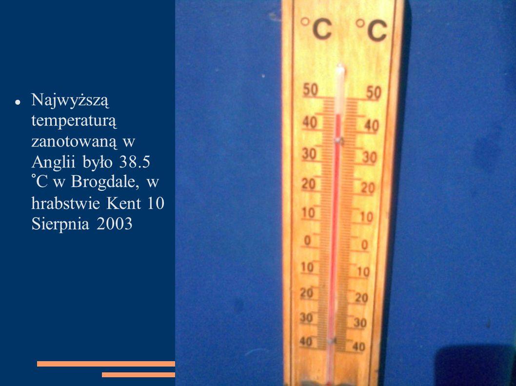 Najwyższą temperaturą zanotowaną w Anglii było 38.5 °C w Brogdale, w hrabstwie Kent 10 Sierpnia 2003