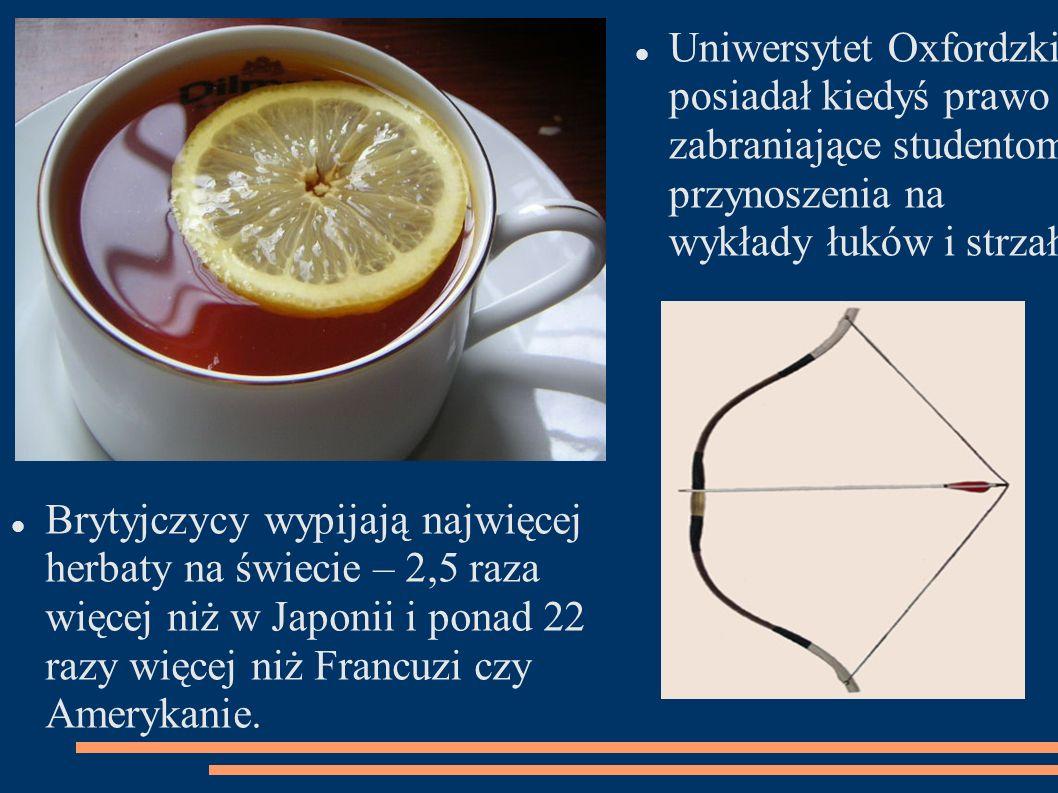 Brytyjczycy wypijają najwięcej herbaty na świecie – 2,5 raza więcej niż w Japonii i ponad 22 razy więcej niż Francuzi czy Amerykanie. Uniwersytet Oxfo