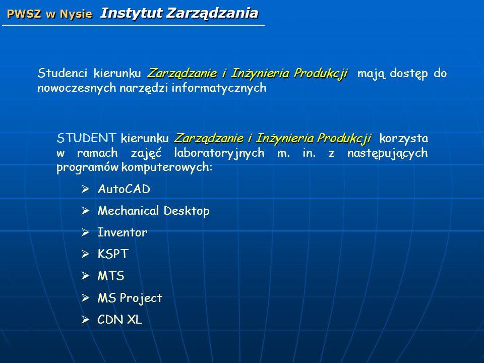 Zarządzanie i Inżynieria Produkcji Studenci kierunku Zarządzanie i Inżynieria Produkcji mają dostęp do nowoczesnych narzędzi informatycznych Zarządzan